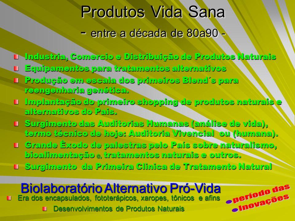 Produtos Vida Sana - entre a década de 80a90 - Industria, Comercio e Distribuição de Produtos Naturais Equipamentos para tratamentos alternativos Prod