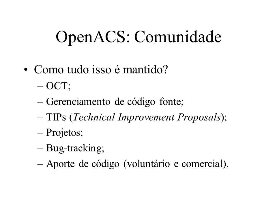 OpenACS: Comunidade Como tudo isso é mantido.