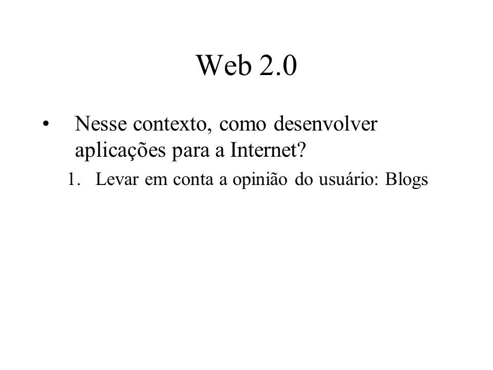 Aplicações Web 2.0 Qual é a principal vantagem de apenas publicar conteúdo? $$$