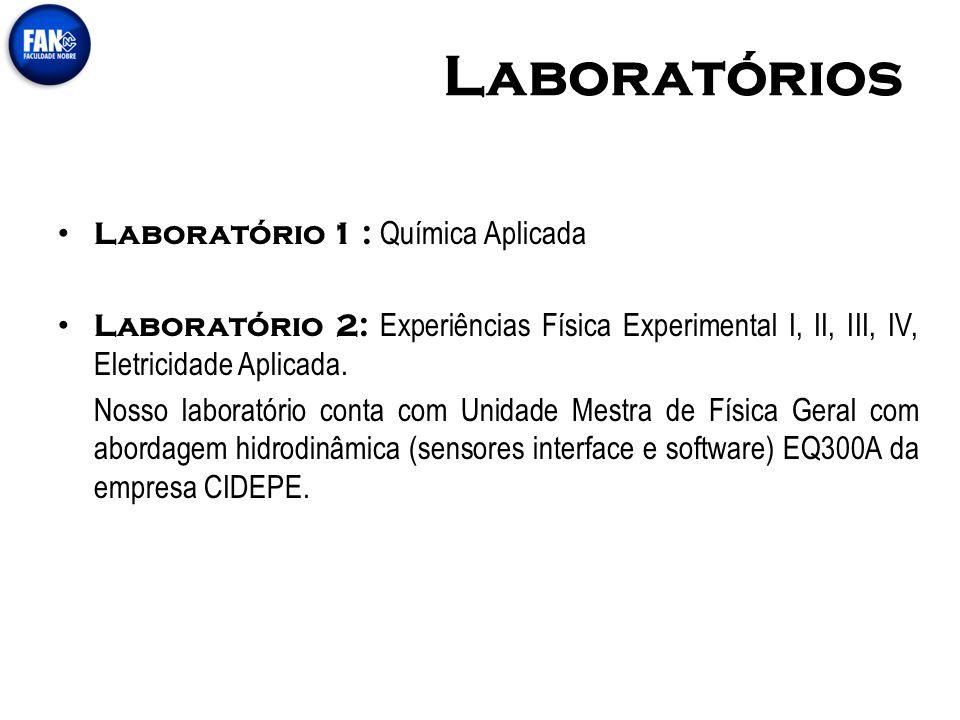 Laboratórios Laboratório 1 : Química Aplicada Laboratório 2: Experiências Física Experimental I, II, III, IV, Eletricidade Aplicada. Nosso laboratório