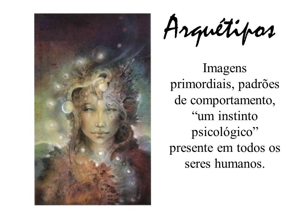 """Arquétipos Imagens primordiais, padrões de comportamento, """"um instinto psicológico"""" presente em todos os seres humanos."""