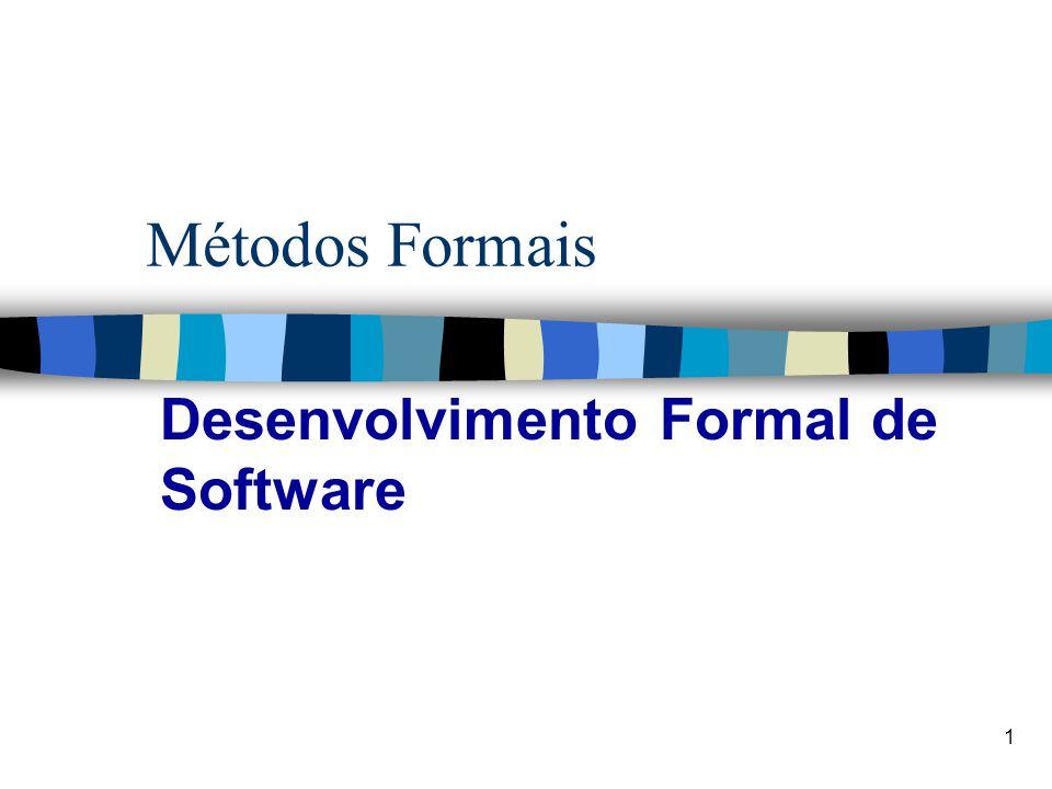 1 Métodos Formais Desenvolvimento Formal de Software