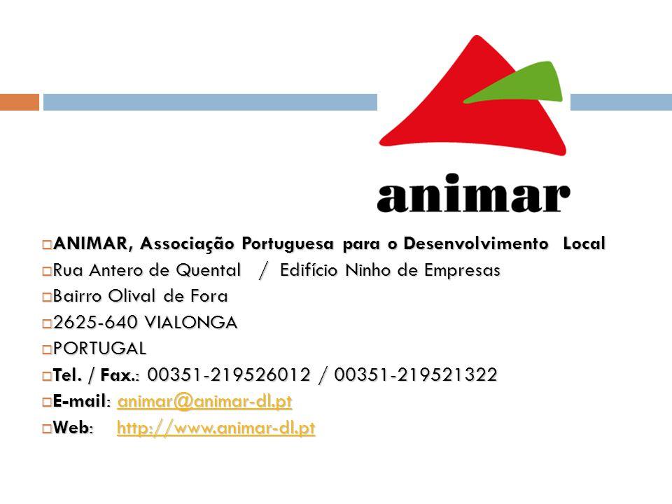  ANIMAR, Associação Portuguesa para o Desenvolvimento Local  Rua Antero de Quental / Edifício Ninho de Empresas  Bairro Olival de Fora  2625-640 V