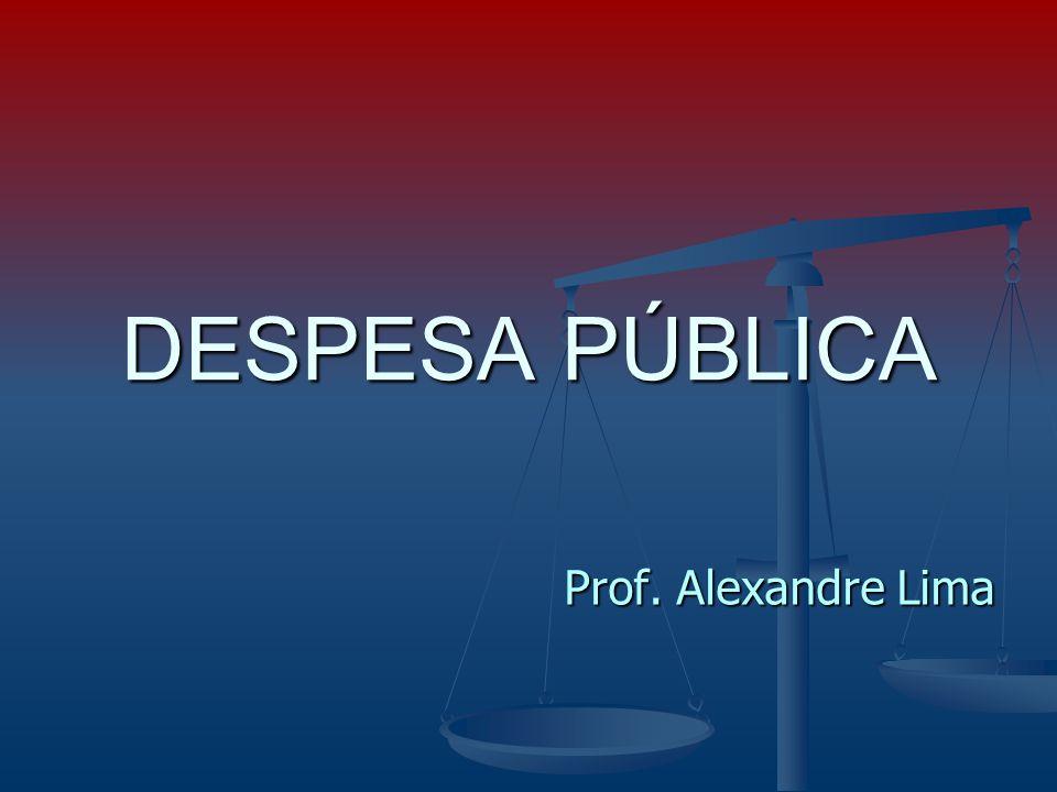 Prof. Alexandre Lima DESPESA PÚBLICA