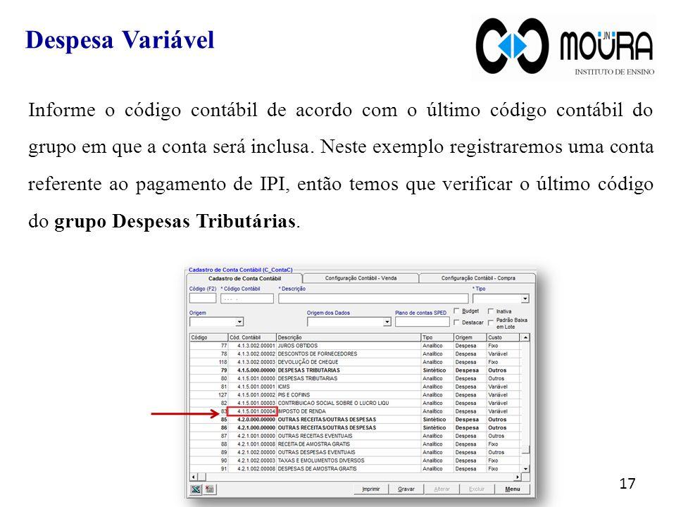 Informe o código contábil de acordo com o último código contábil do grupo em que a conta será inclusa.