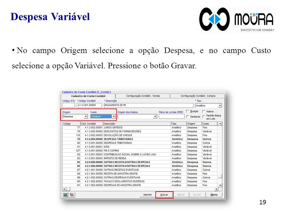 No campo Origem selecione a opção Despesa, e no campo Custo selecione a opção Variável.