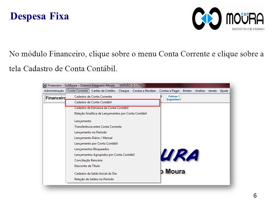 No módulo Financeiro, clique sobre o menu Conta Corrente e clique sobre a tela Cadastro de Conta Contábil.