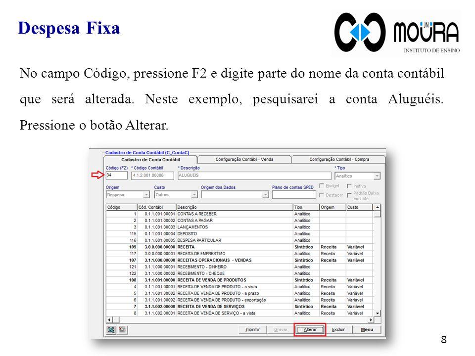 No campo Código, pressione F2 e digite parte do nome da conta contábil que será alterada.