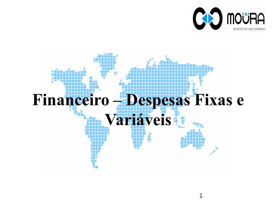 Financeiro – Despesas Fixas e Variáveis 1