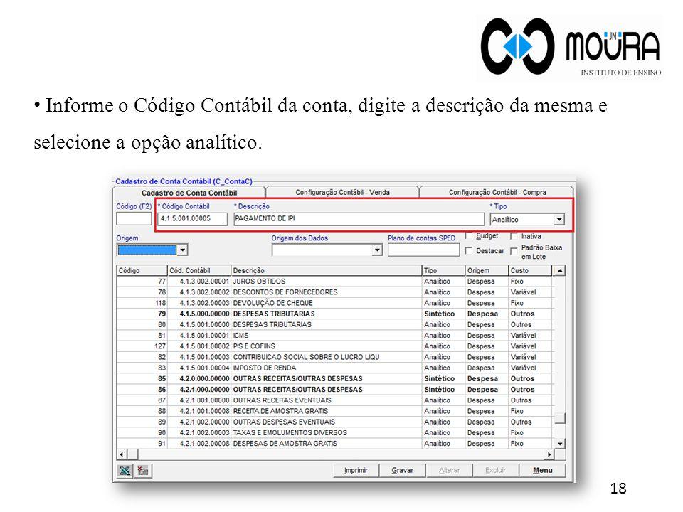 Informe o Código Contábil da conta, digite a descrição da mesma e selecione a opção analítico. 18