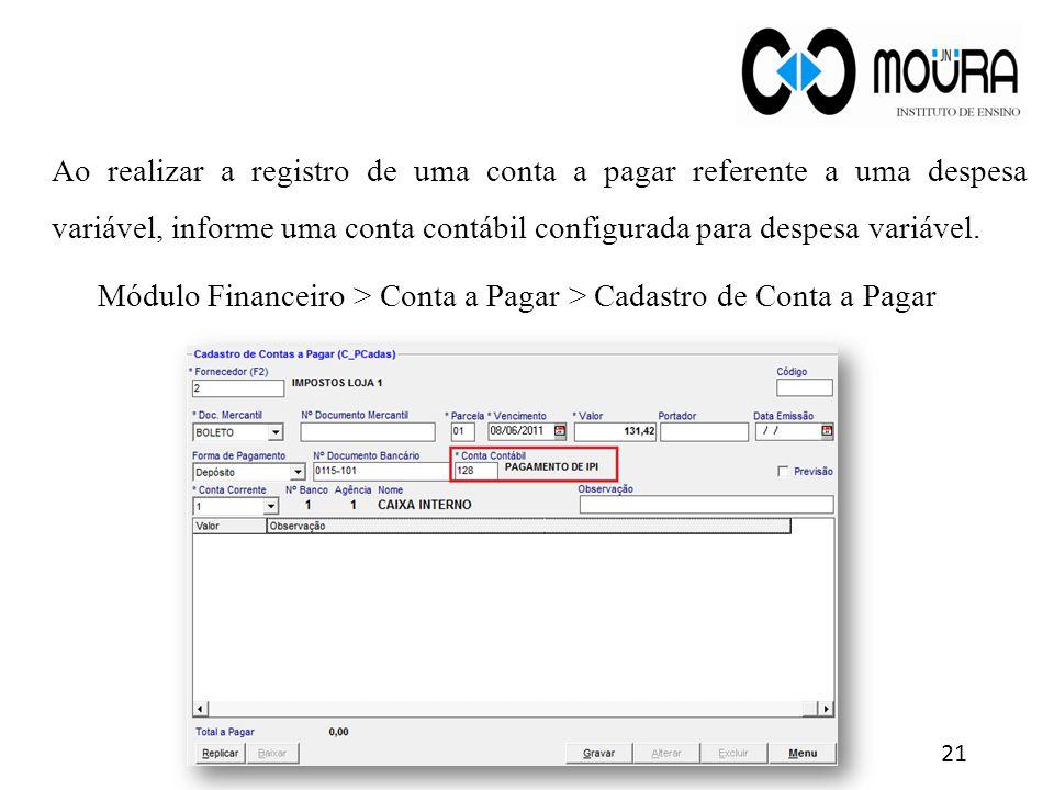 Ao realizar a registro de uma conta a pagar referente a uma despesa variável, informe uma conta contábil configurada para despesa variável. Módulo Fin