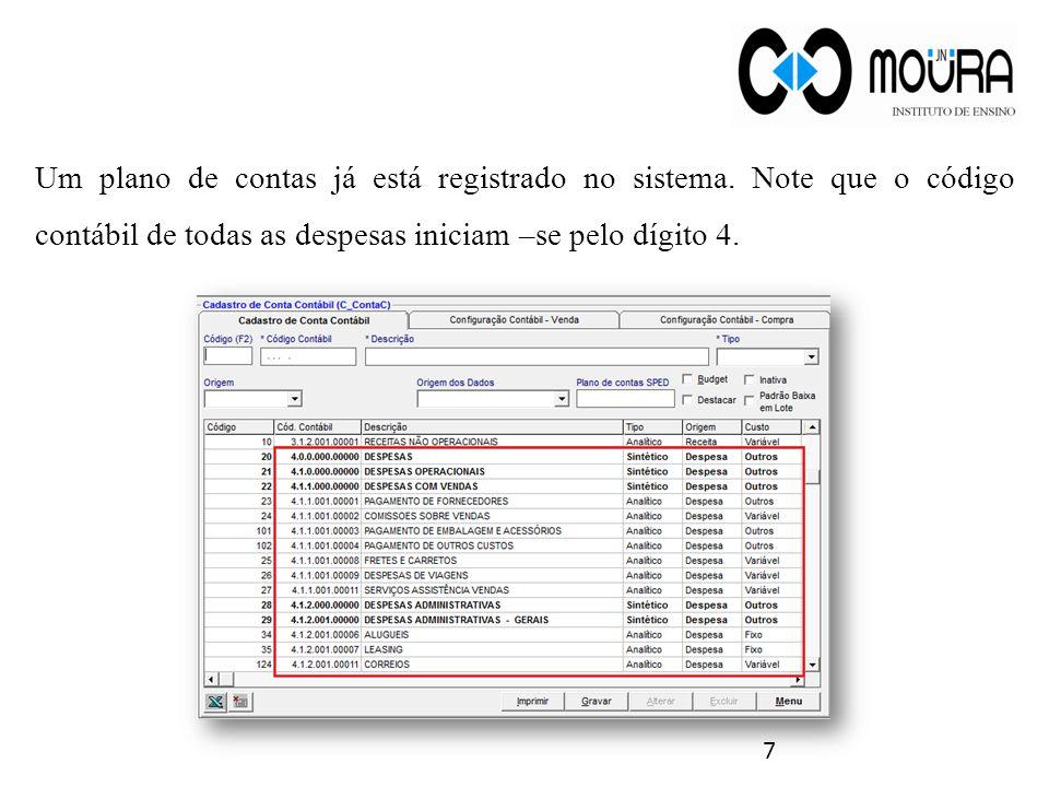 Um plano de contas já está registrado no sistema. Note que o código contábil de todas as despesas iniciam –se pelo dígito 4. 7