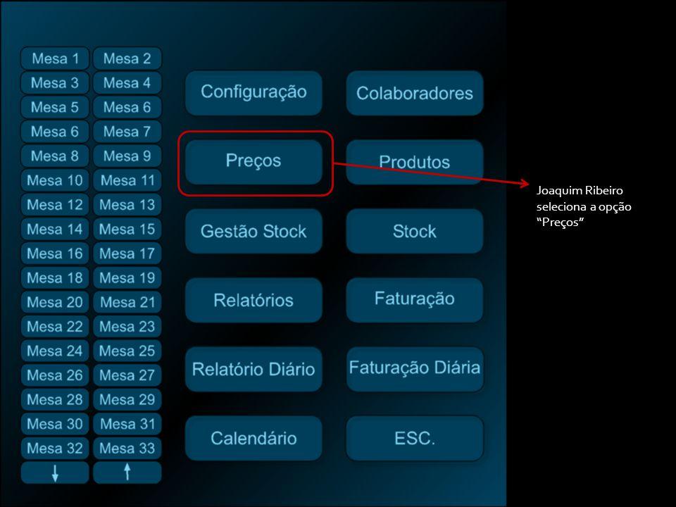 Joaquim Ribeiro seleciona a opção Preços