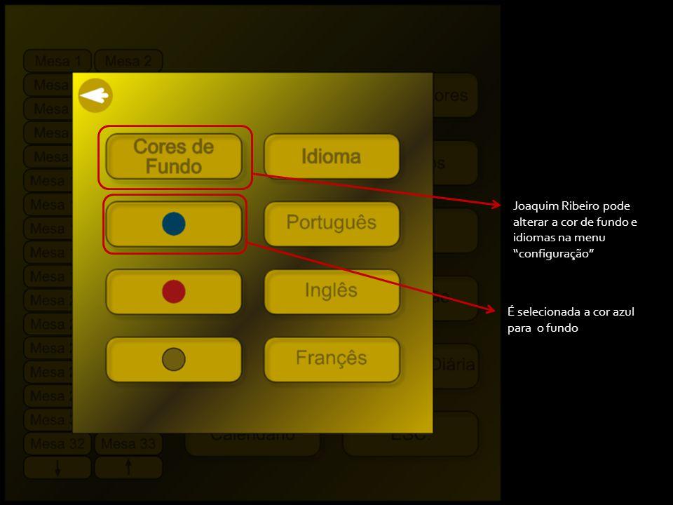 Joaquim Ribeiro pode alterar a cor de fundo e idiomas na menu configuração É selecionada a cor azul para o fundo