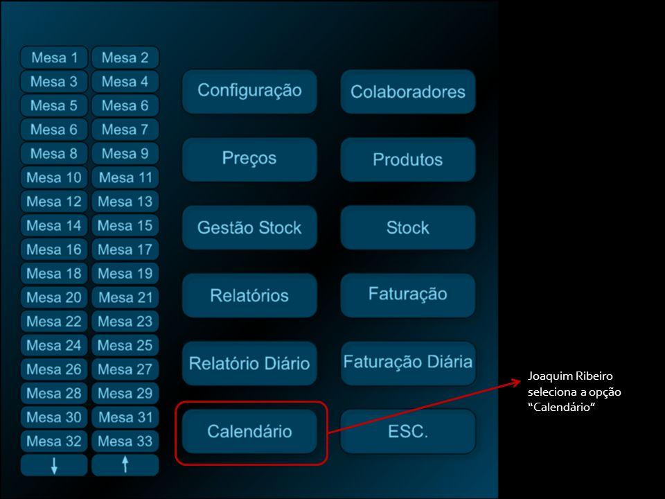 Joaquim Ribeiro seleciona a opção Calendário