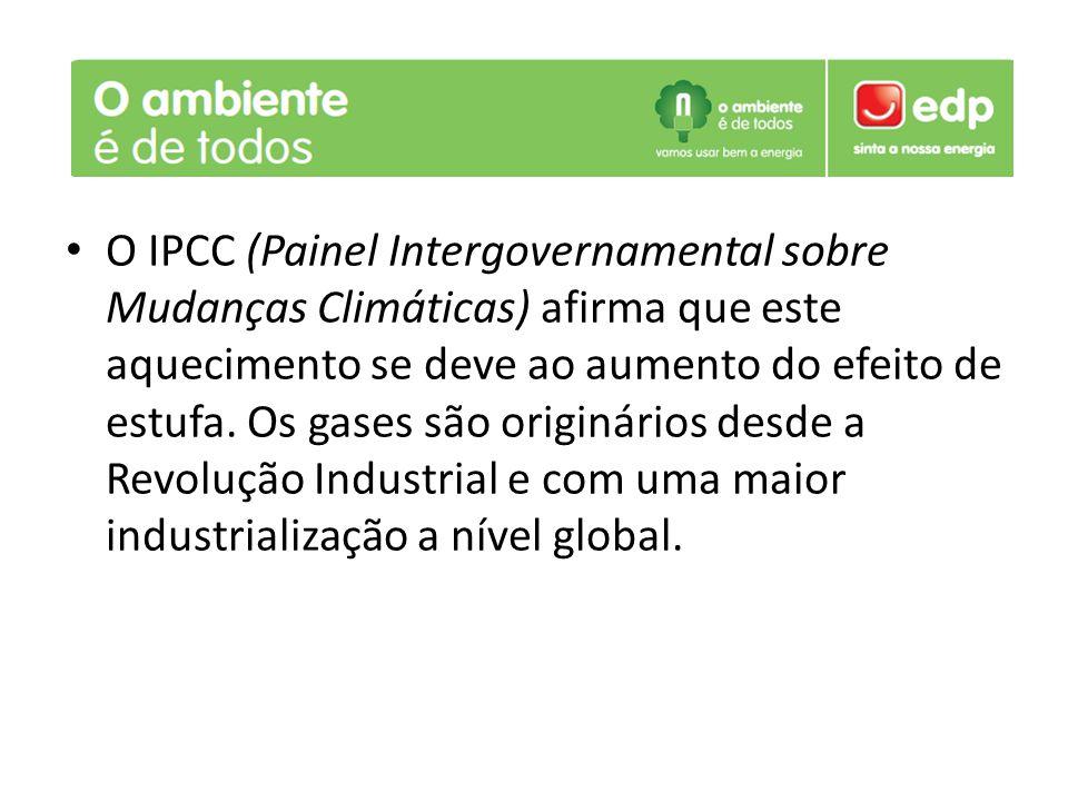 O IPCC (Painel Intergovernamental sobre Mudanças Climáticas) afirma que este aquecimento se deve ao aumento do efeito de estufa. Os gases são originár