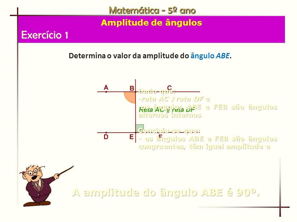 Matemática - 5º ano Amplitude de ângulos Exercício 7 Determina o valor da amplitude do ângulo c.