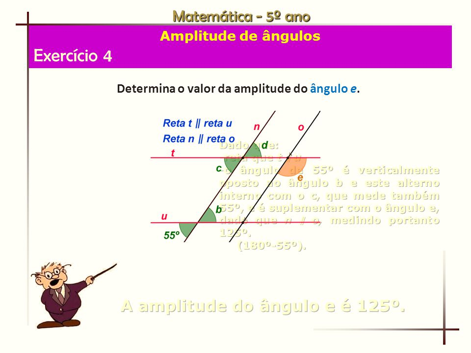 Matemática - 5º ano Amplitude de ângulos Exercício 4 Determina o valor da amplitude do ângulo e.