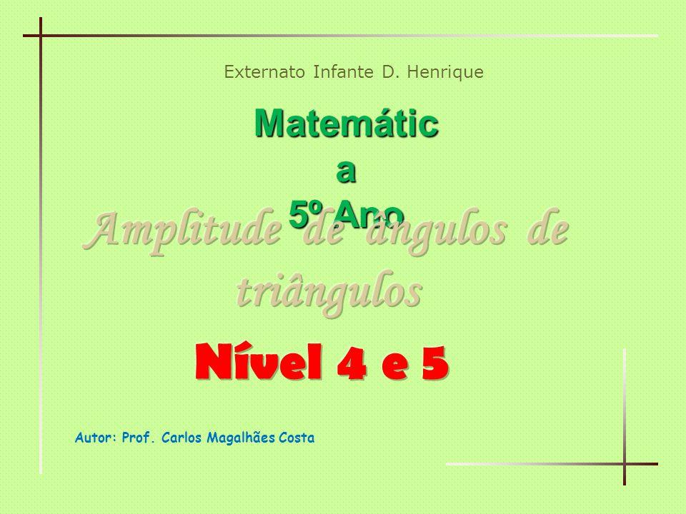 Matemática - 5º ano Amplitude de ângulos de triângulos Exercício 1 Amplitude de ângulos de triângulos Exercício 1 Determina o valor da amplitude do ângulo a e classifica um dos triângulos congruentes.