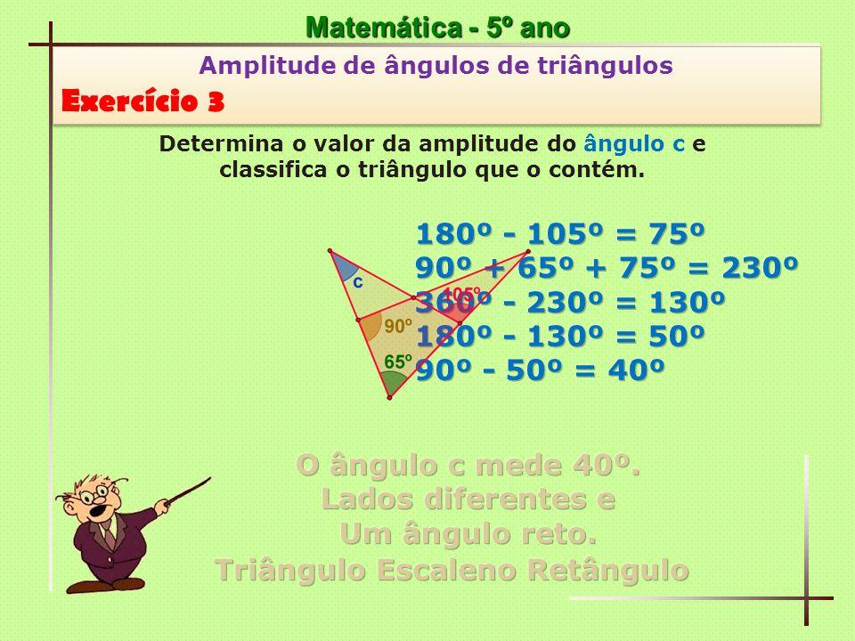 Matemática - 5º ano Amplitude de ângulos de triângulos Exercício 4 Amplitude de ângulos de triângulos Exercício 4 Observa a figura de dois triângulos equiláteros, determina o valor da amplitude do ângulo a e classifica o triângulo formada pela interseção dos triângulos.
