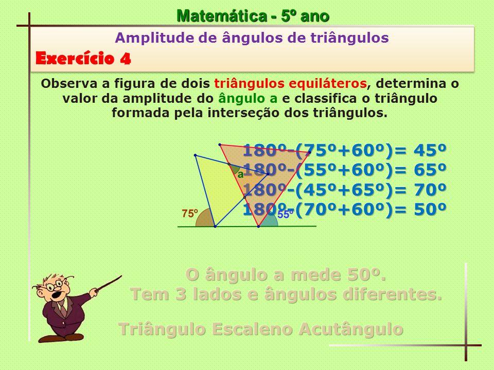 Matemática - 5º ano Amplitude de ângulos de triângulos Exercício 5 Amplitude de ângulos de triângulos Exercício 5 Observa a figura de um hexágono regular, determina o valor da amplitude do ângulo a e classifica o triângulo que o contém.