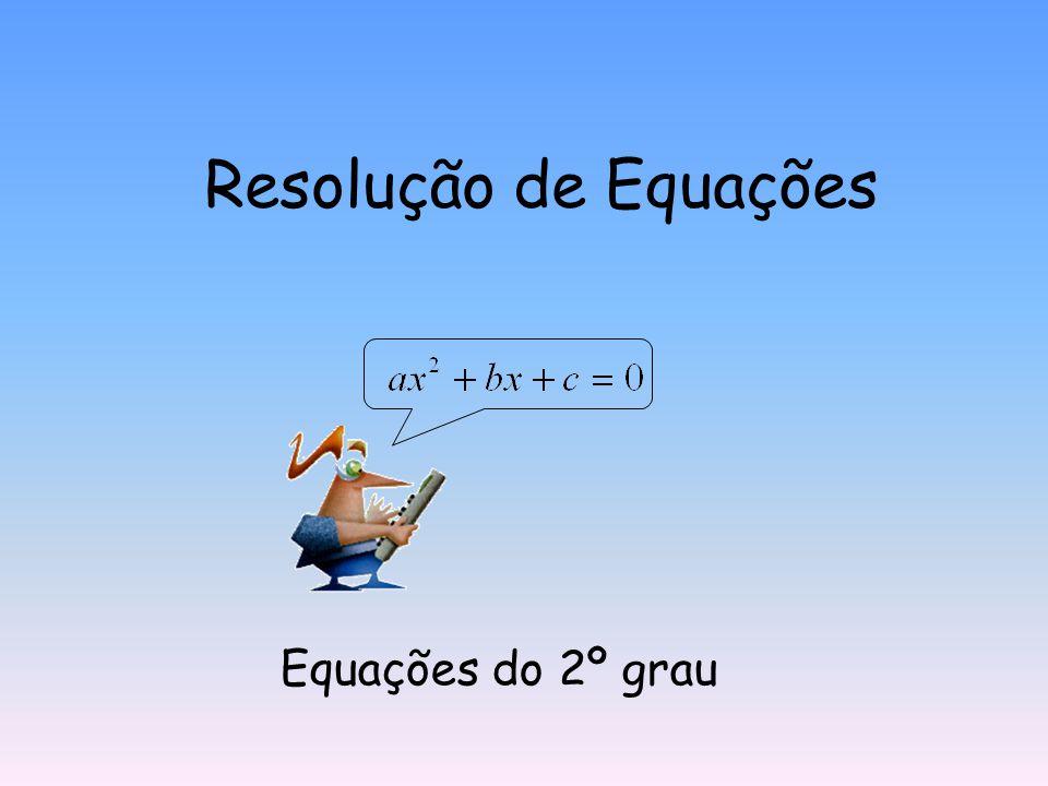 Equações do 2º grau completas Fórmula Resolvente Dada uma equação do tipo Podemos encontrar as soluções, utilizando a seguinte fórmula: À expressão que está dentro da raiz quadrada chama-se BINÓMIO DISCRIMINANTE e representa-se por ( delta )