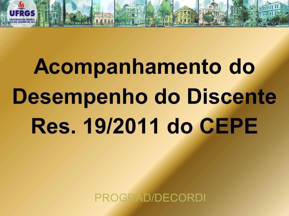 Acompanhamento do Desempenho do Discente Res. 19/2011 do CEPE PROGRAD/DECORDI