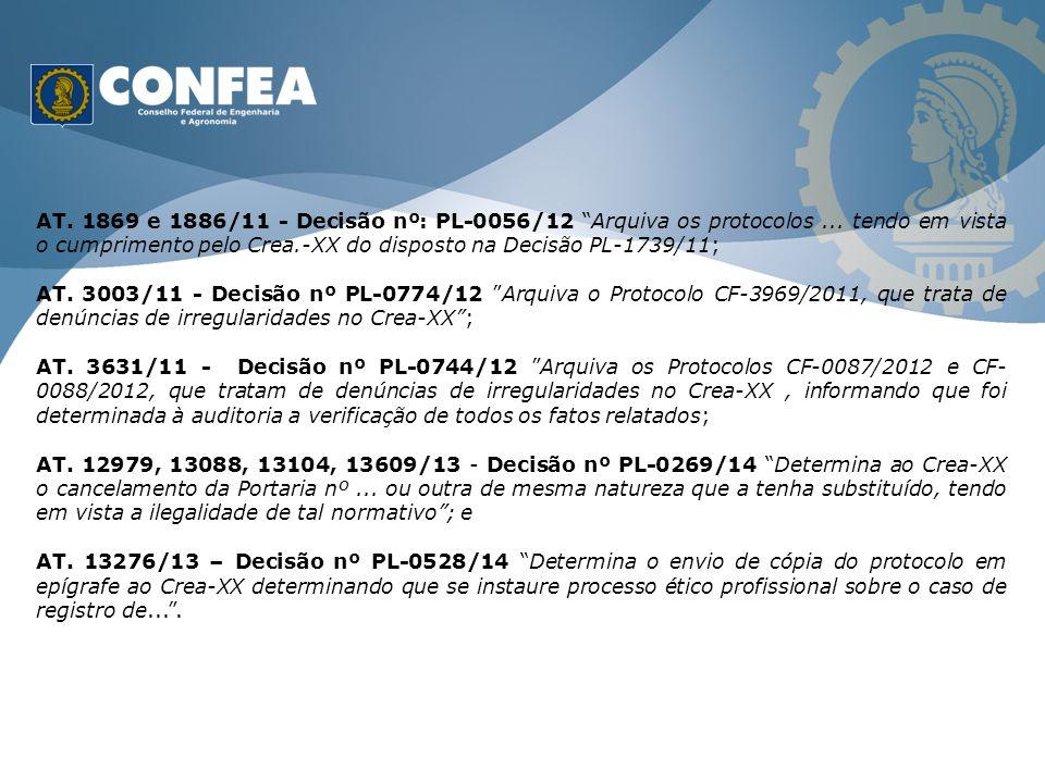"""AT. 1869 e 1886/11 - Decisão nº: PL-0056/12 """"Arquiva os protocolos... tendo em vista o cumprimento pelo Crea.-XX do disposto na Decisão PL-1739/11; AT"""