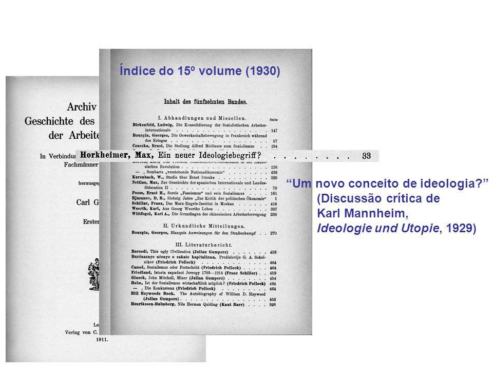 Índice do 15º volume (1930) Um novo conceito de ideologia (Discussão crítica de Karl Mannheim, Ideologie und Utopie, 1929)
