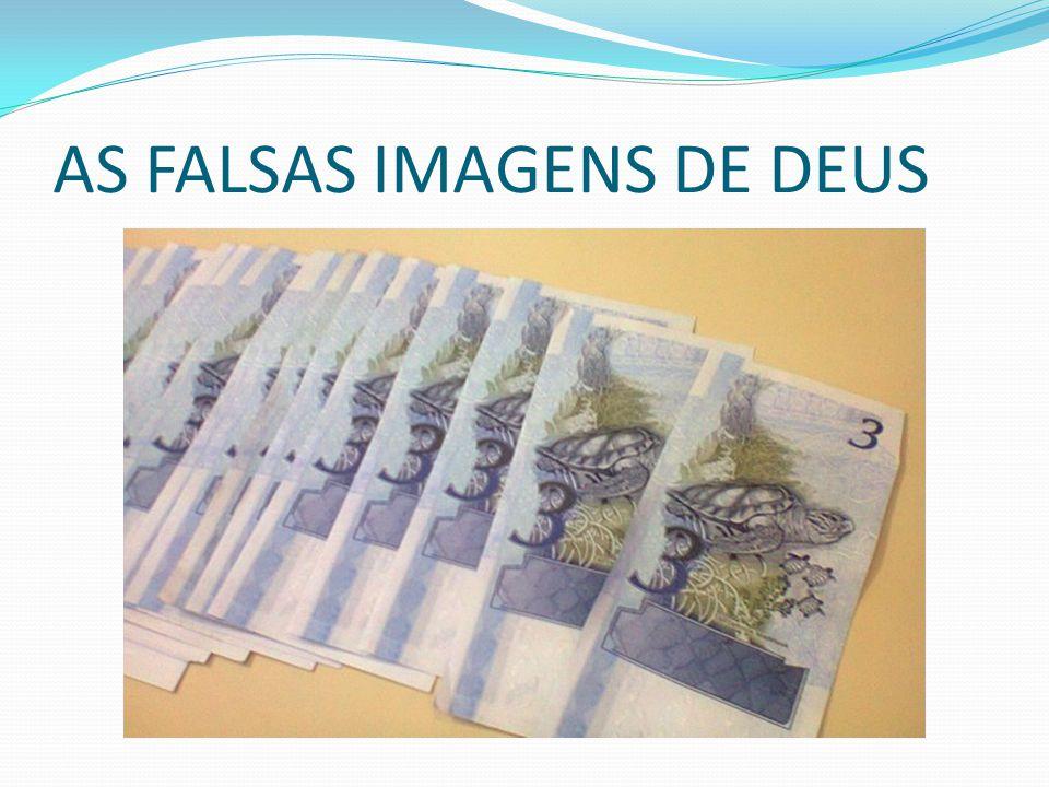 AS FALSAS IMAGENS DE DEUS