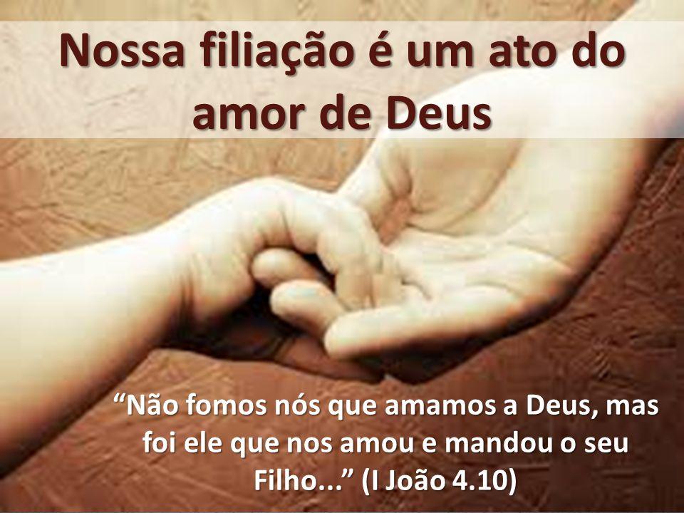 PRIVILÉGIOS DE FILHOS O Recebemos o Espírito de adoção O Espírito que vocês receberam de Deus...