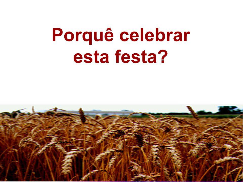 A Festa de Pentecostes era uma festa de agradecimento pelos primeiros frutos da terra, e ao mesmo tempo, uma súplica pela bênção de Deus sobre as colheitas que viriam.