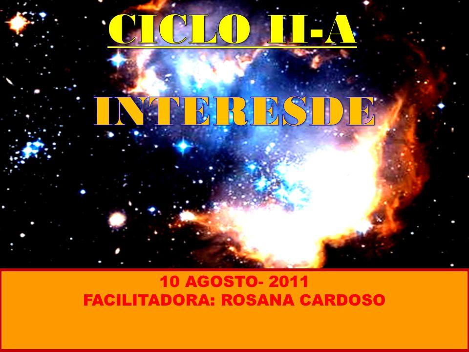10 AGOSTO- 2011 FACILITADORA: ROSANA CARDOSO