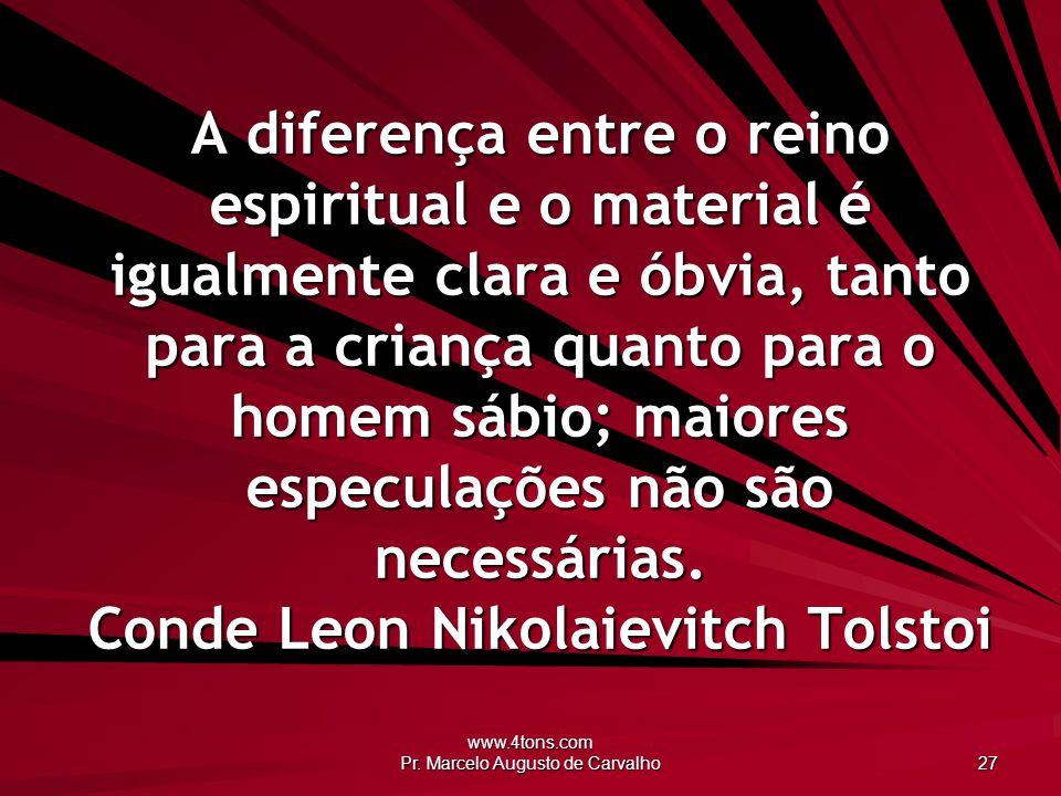 www.4tons.com Pr. Marcelo Augusto de Carvalho 27 A diferença entre o reino espiritual e o material é igualmente clara e óbvia, tanto para a criança qu