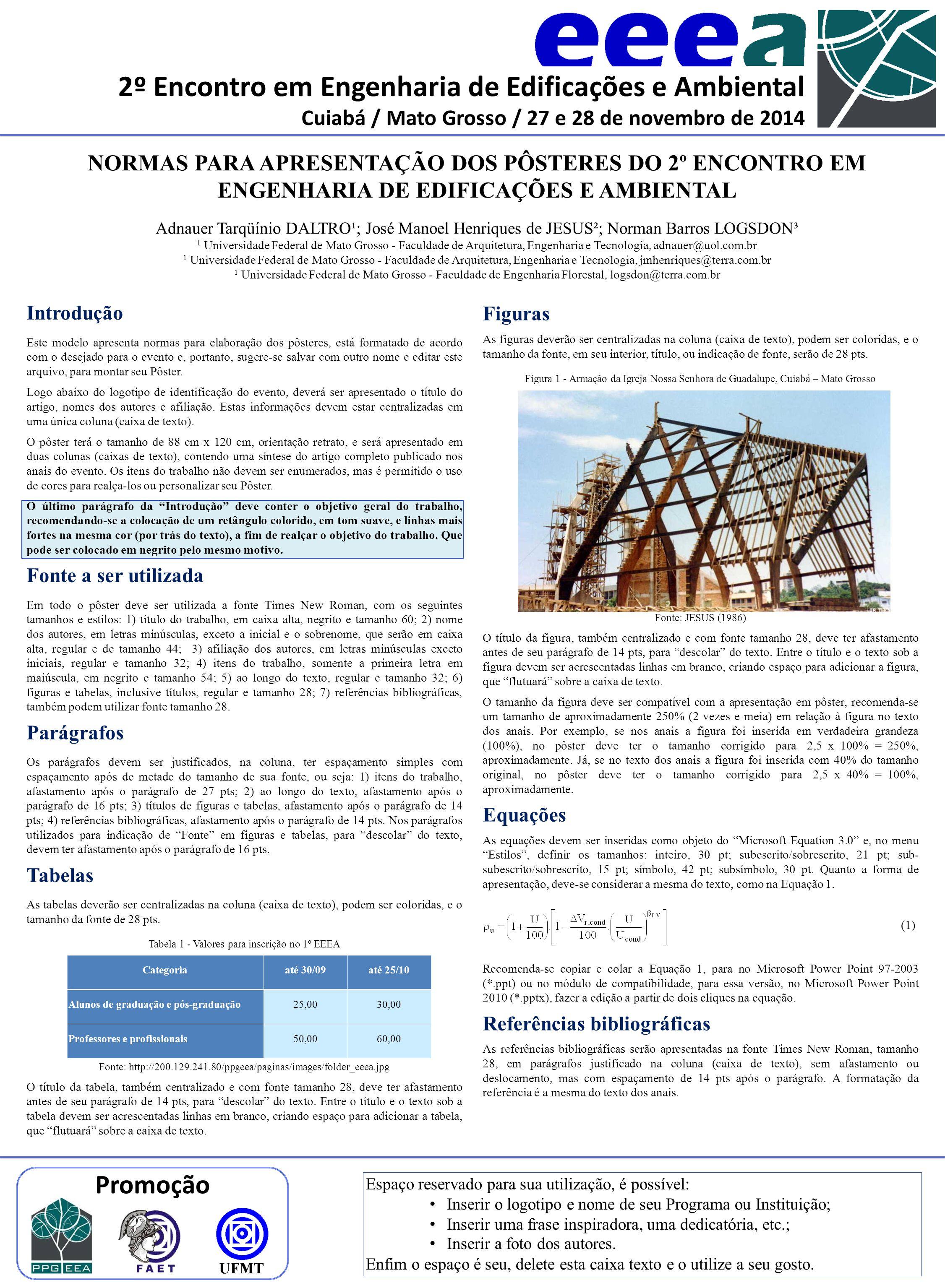 2º Encontro em Engenharia de Edificações e Ambiental Cuiabá / Mato Grosso / 27 e 28 de novembro de 2014 Promoção NORMAS PARA APRESENTAÇÃO DOS PÔSTERES