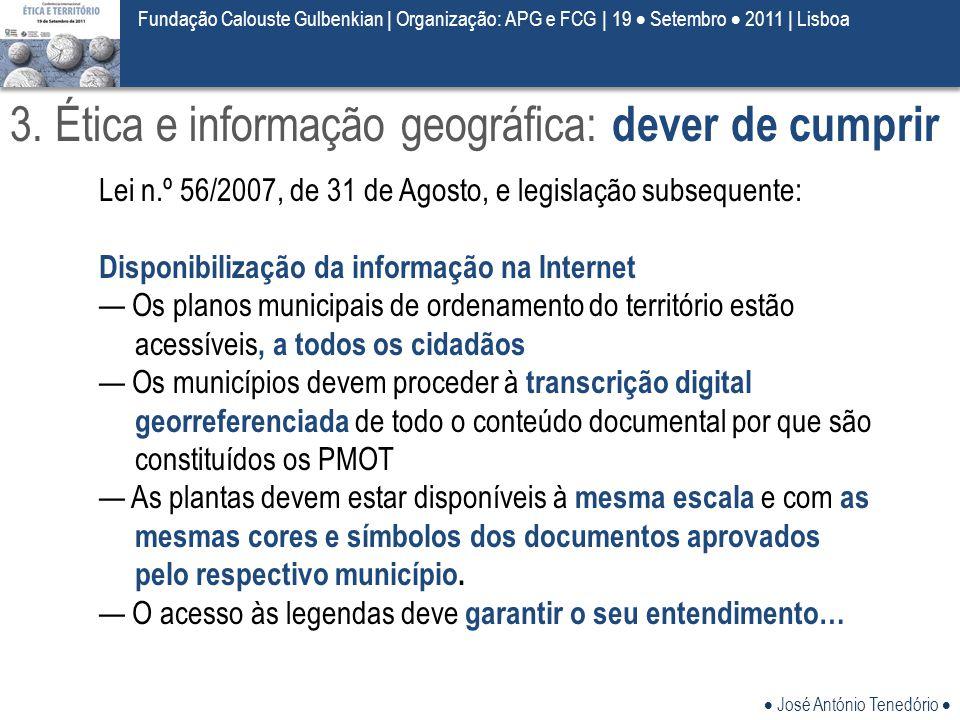  José António Tenedório  Fundação Calouste Gulbenkian | Organização: APG e FCG | 19  Setembro  2011 | Lisboa 3. Ética e informação geográfica: dev