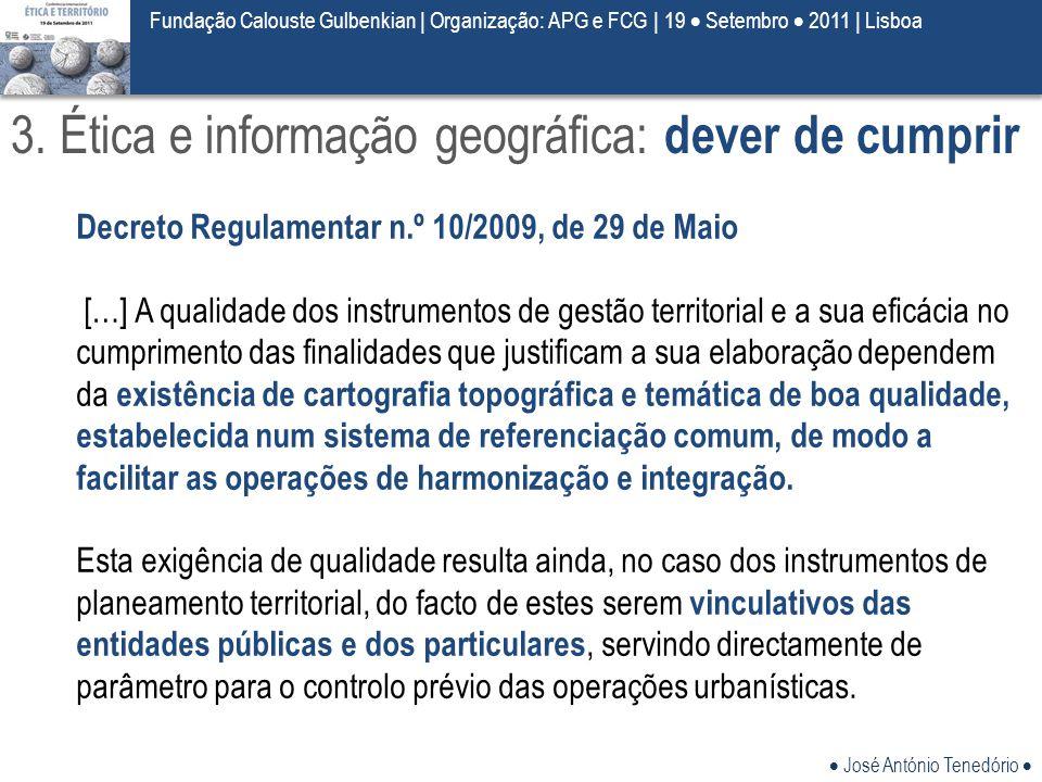  José António Tenedório  Fundação Calouste Gulbenkian | Organização: APG e FCG | 19  Setembro  2011 | Lisboa Decreto Regulamentar n.º 10/2009, de