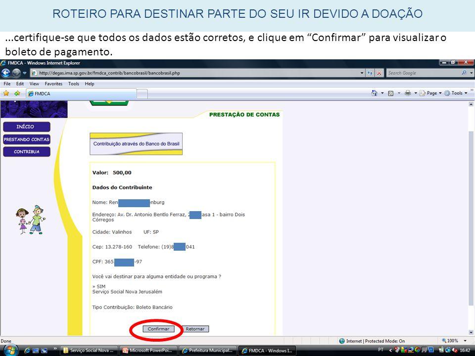"""...certifique-se que todos os dados estão corretos, e clique em """"Confirmar"""" para visualizar o boleto de pagamento. ROTEIRO PARA DESTINAR PARTE DO SEU"""