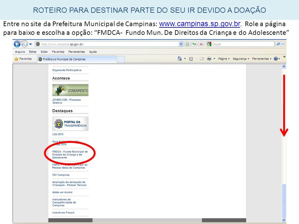 """Entre no site da Prefeitura Municipal de Campinas: www.campinas.sp.gov.br. Role a página para baixo e escolha a opção: """"FMDCA- Fundo Mun. De Direitos"""