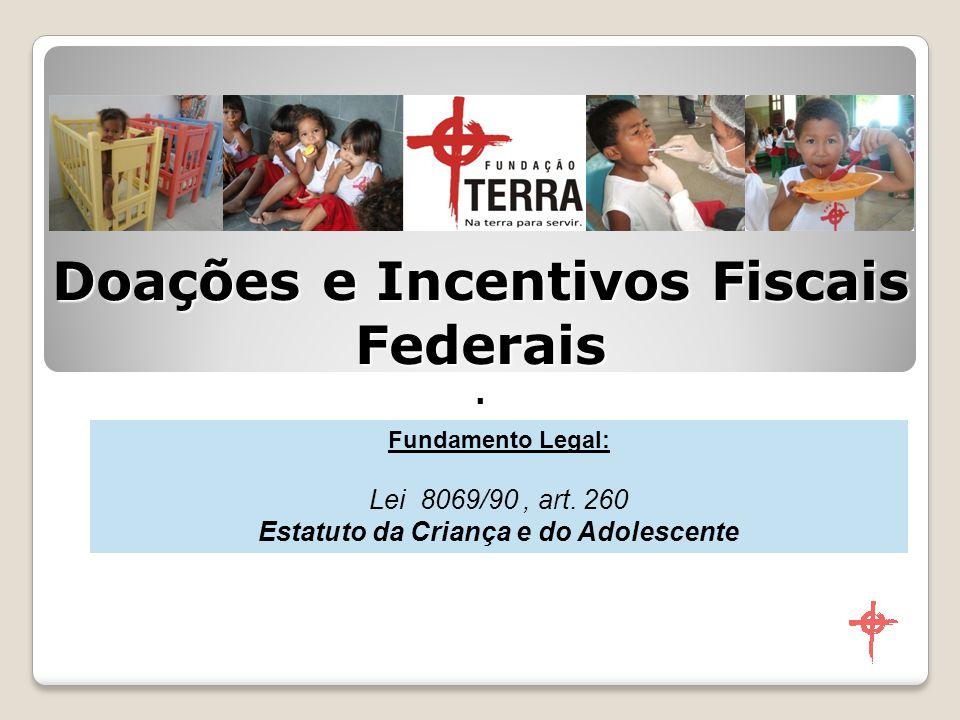 A dedução de doações ao Fundo Criança no Imposto de Renda está prevista no Art.