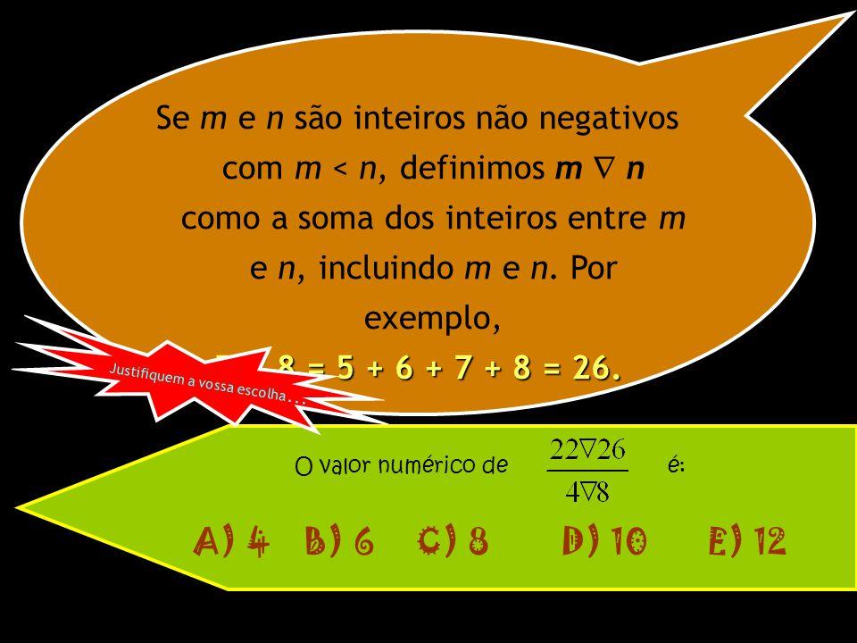 Se m e n são inteiros não negativos com m < n, definimos m  n como a soma dos inteiros entre m e n, incluindo m e n. Por exemplo, 5  8 = 5 + 6 + 7 +