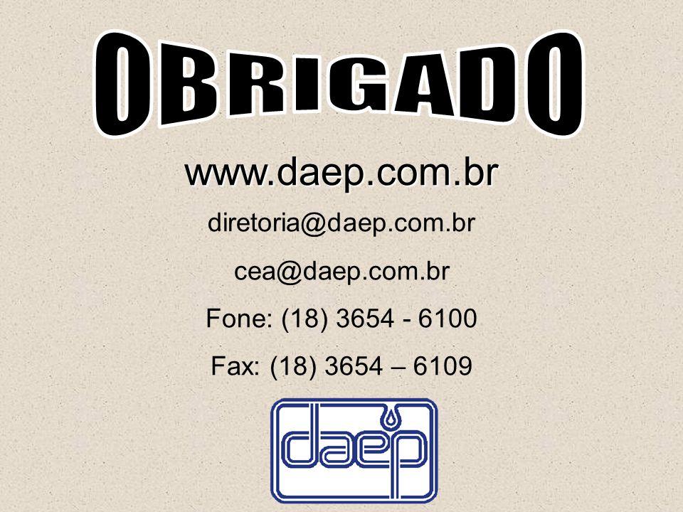 www.daep.com.br diretoria@daep.com.br cea@daep.com.br Fone: (18) 3654 - 6100 Fax: (18) 3654 – 6109