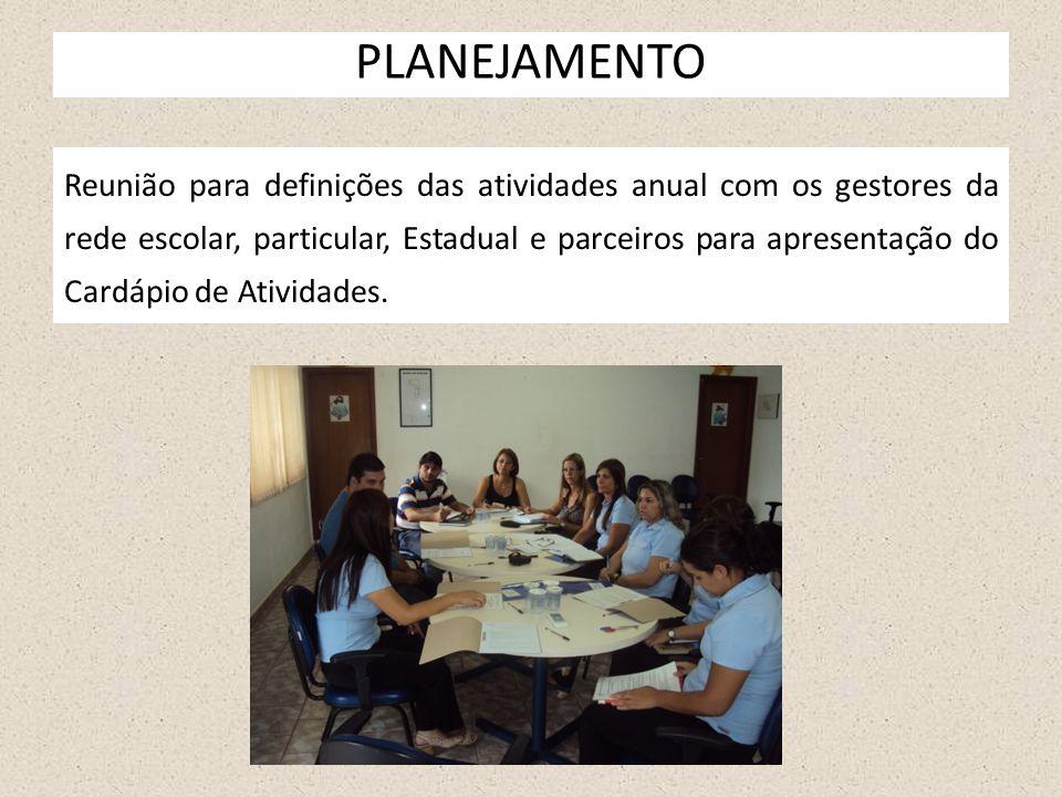 PLANEJAMENTO Reunião para definições das atividades anual com os gestores da rede escolar, particular, Estadual e parceiros para apresentação do Cardá