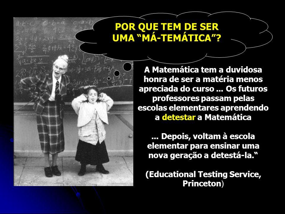 Não podemos esquecer a importância do aspecto lúdico, associado ao exercício intelectual, característico da matemática.
