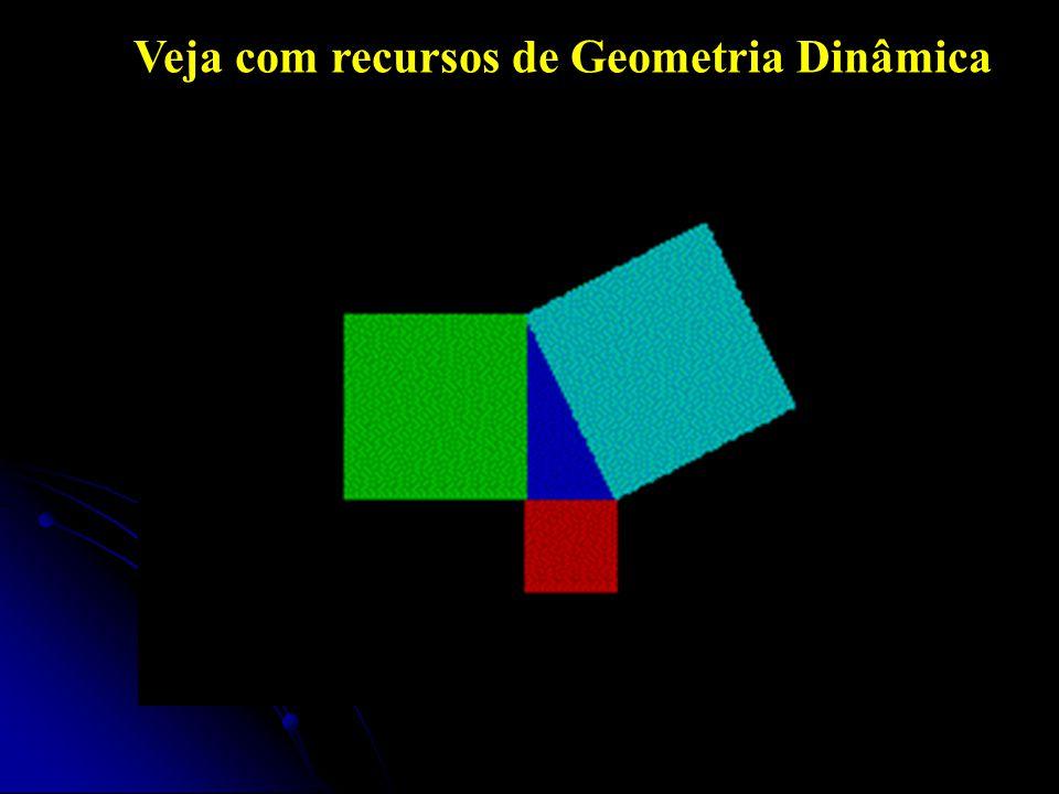 Veja com recursos de Geometria Dinâmica