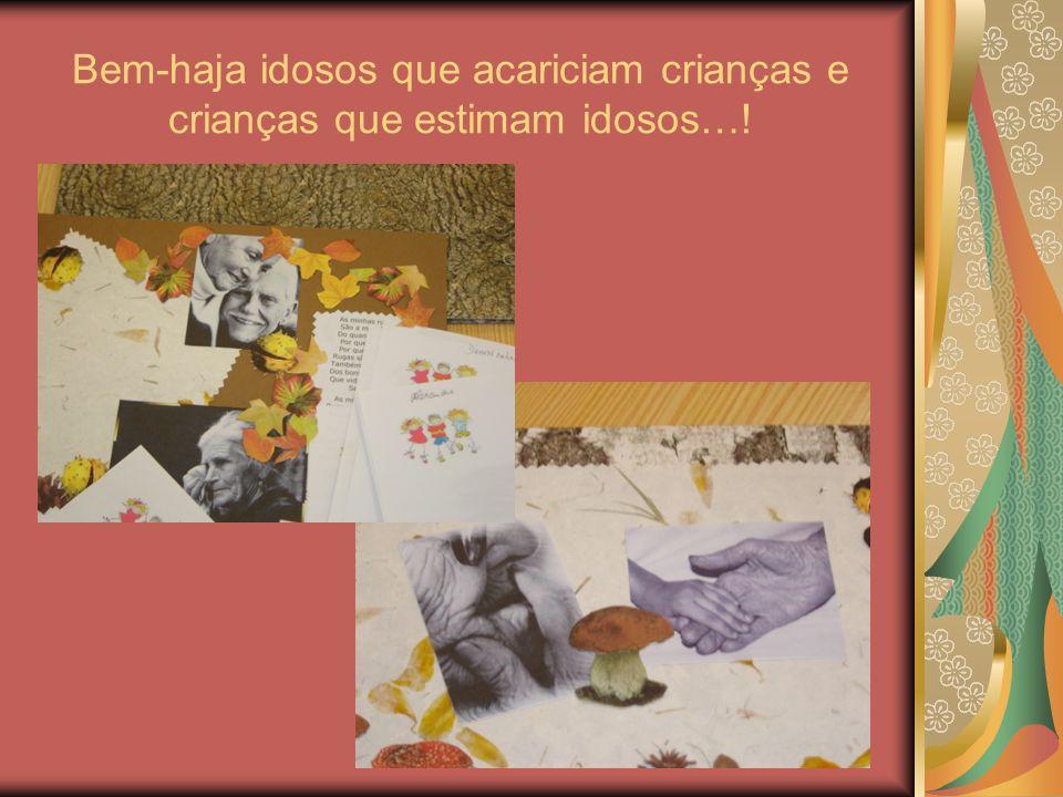 Bem-haja idosos que acariciam crianças e crianças que estimam idosos…!