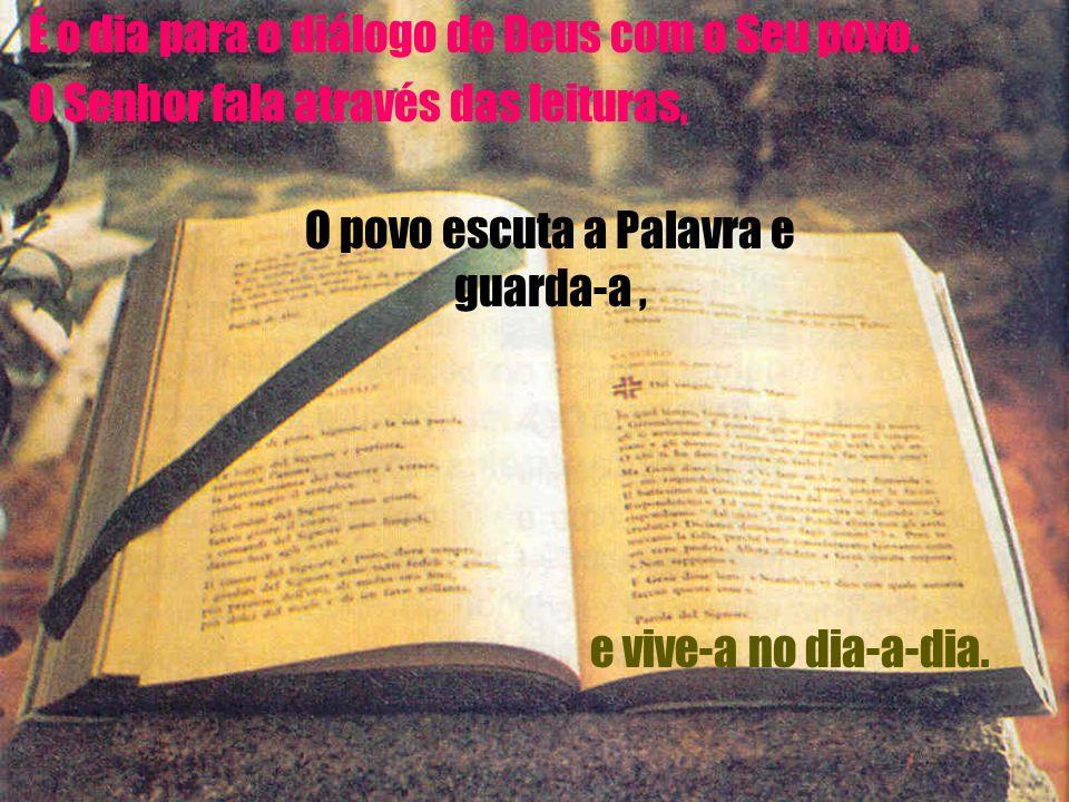 """O DOMINGO É O DIA DA PALAVRA """"A Tua Palavra Senhor é Luz dos meus Caminhos"""" Sl. (118)"""