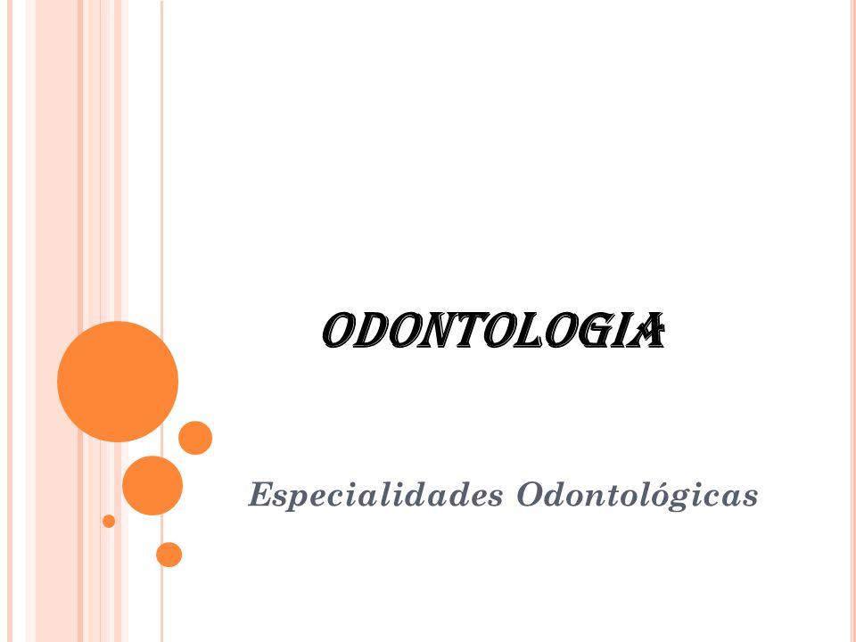 O DONTOPEDIATRIA Especialidade odontológica que visa à prevenção, manutenção e reabilitação da saúde bucal da criança.