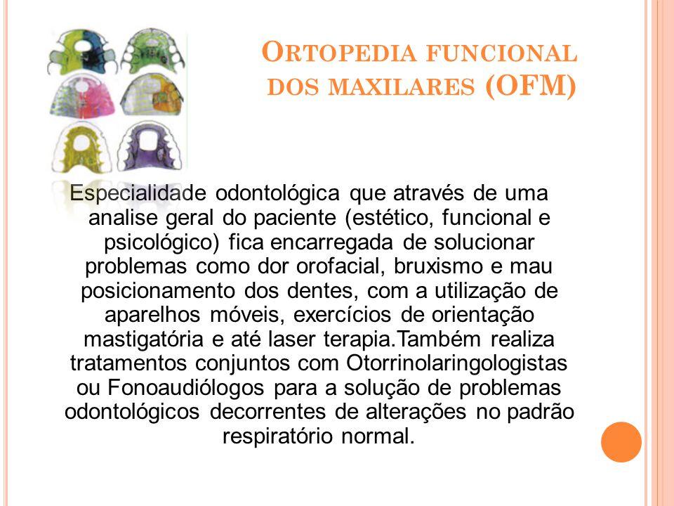 O RTODONTIA O RTOPEDIA F ACIAL Esta especialidade busca à correção do mau posicionamento dos dentes e dessa forma, sanar problemas estéticos e funcionais, com a utilização de aparelhos fixos e móveis.