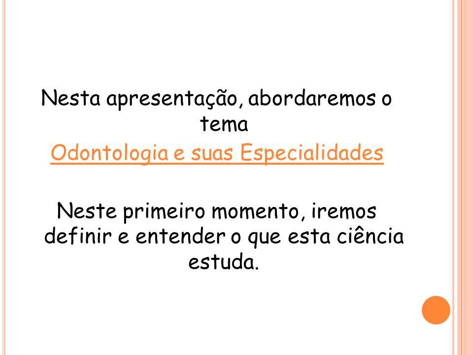 ODONTOLOGIA Especialidades Odontológicas